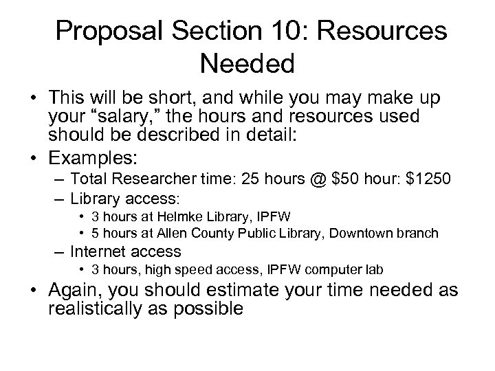 Proposal Section 10: Resources Needed • This will be short, and while you may
