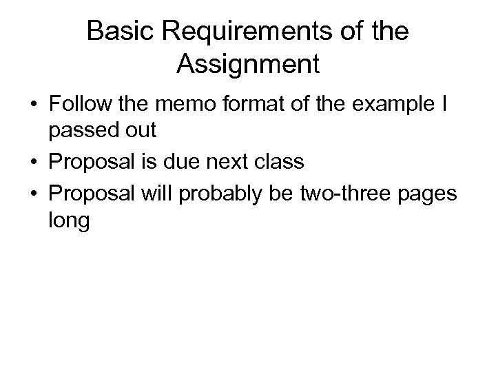 Basic Requirements of the Assignment • Follow the memo format of the example I