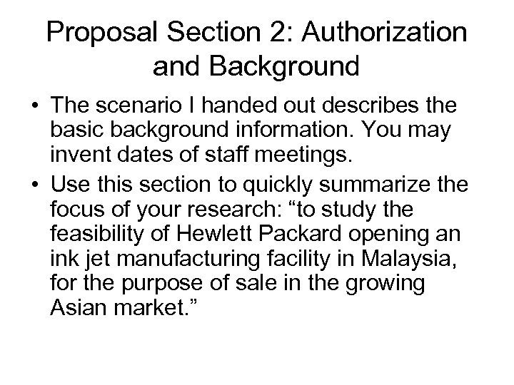 Proposal Section 2: Authorization and Background • The scenario I handed out describes the