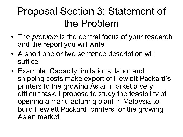Proposal Section 3: Statement of the Problem • The problem is the central focus