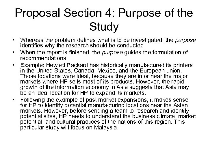 Proposal Section 4: Purpose of the Study • Whereas the problem defines what is