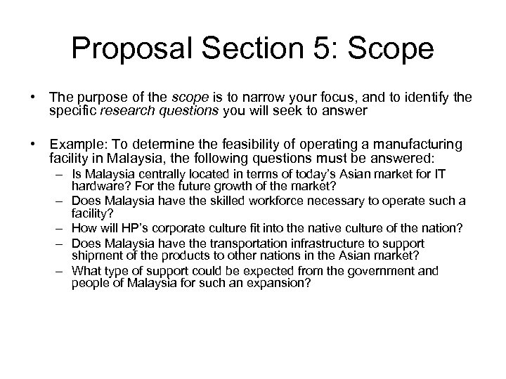 Proposal Section 5: Scope • The purpose of the scope is to narrow your