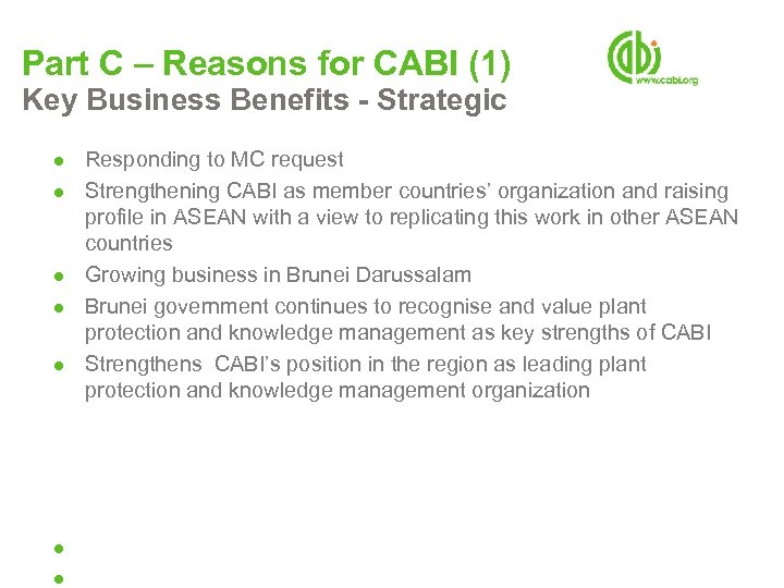 Part C – Reasons for CABI (1) Key Business Benefits - Strategic ● Responding