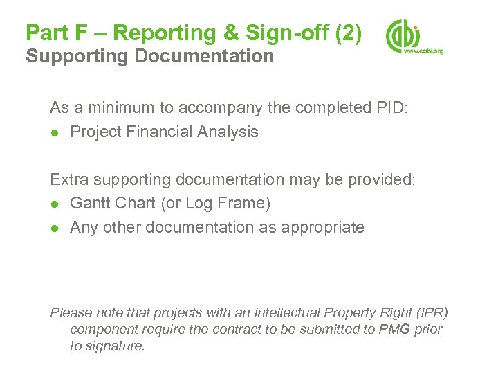 Part F – Reporting & Sign-off (2) Supporting Documentation As a minimum to accompany
