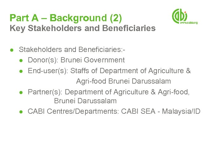 Part A – Background (2) Key Stakeholders and Beneficiaries ● Stakeholders and Beneficiaries: ●