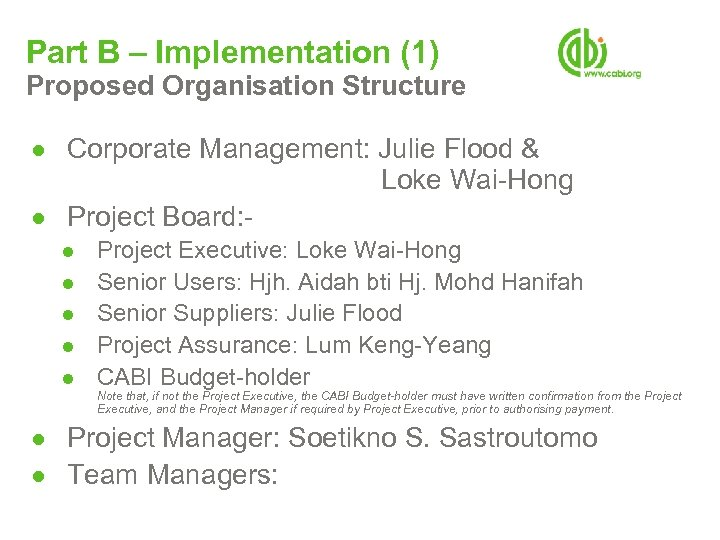Part B – Implementation (1) Proposed Organisation Structure ● Corporate Management: Julie Flood &