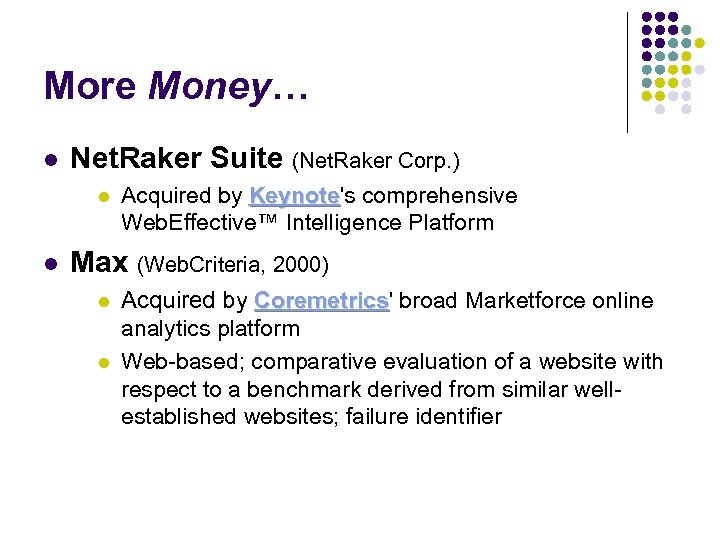 More Money… l Net. Raker Suite (Net. Raker Corp. ) l l Acquired by