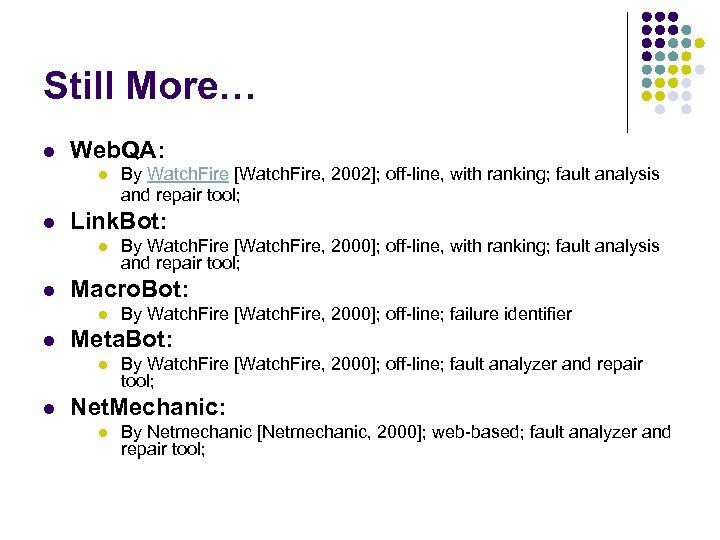 Still More… l Web. QA: l l Link. Bot: l l By Watch. Fire