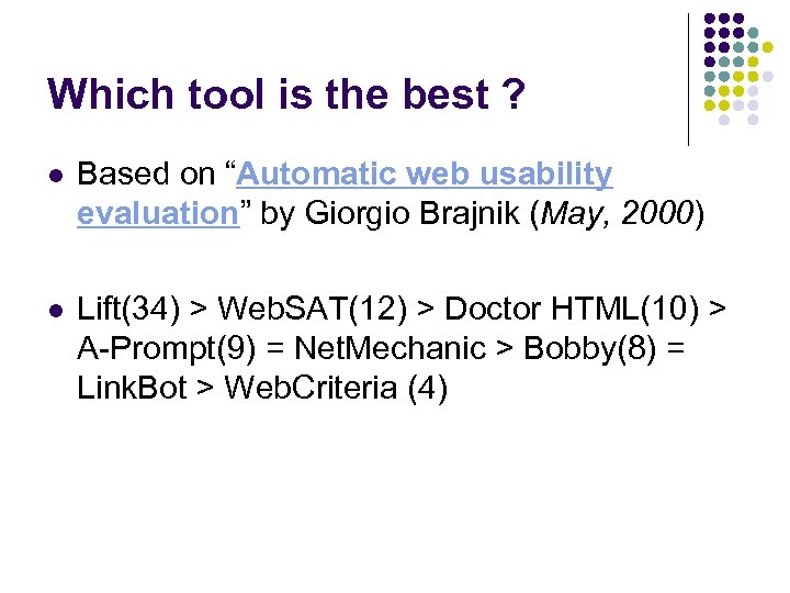 "Which tool is the best ? l Based on ""Automatic web usability evaluation"" by"