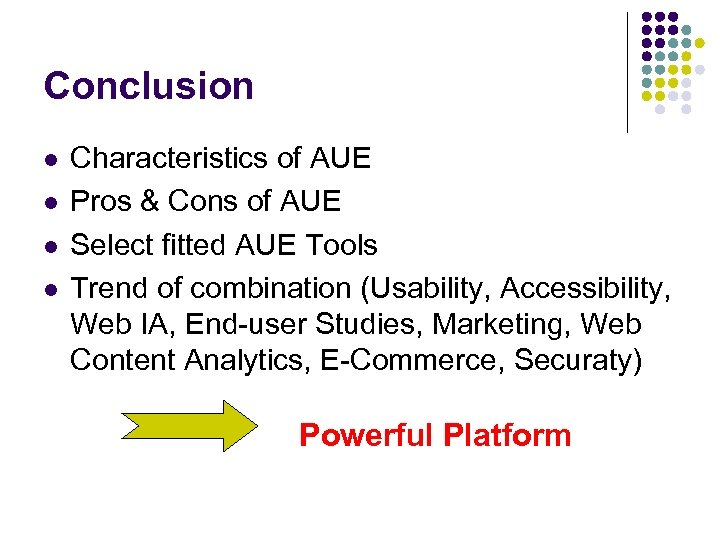 Conclusion l l Characteristics of AUE Pros & Cons of AUE Select fitted AUE