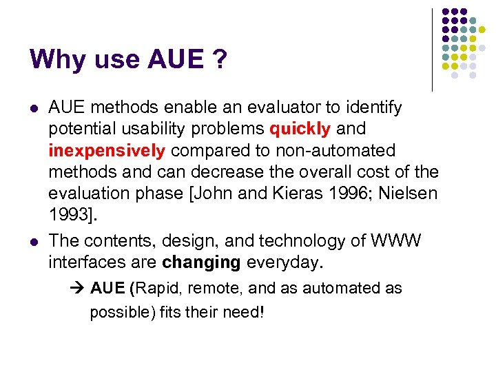 Why use AUE ? l l AUE methods enable an evaluator to identify potential