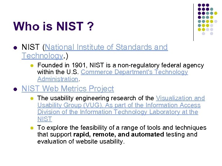 Who is NIST ? l NIST (National Institute of Standards and Technology. ) l