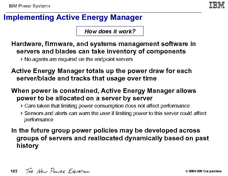 IBM Power Systems Implementing Active Energy Manager How does it work? Hardware, firmware, and