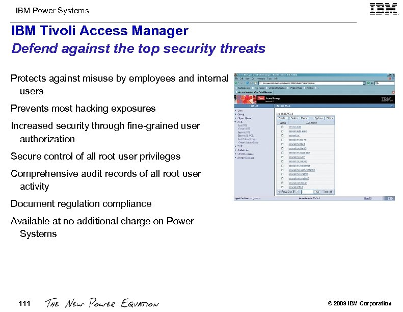 IBM Power Systems IBM Tivoli Access Manager Defend against the top security threats Protects
