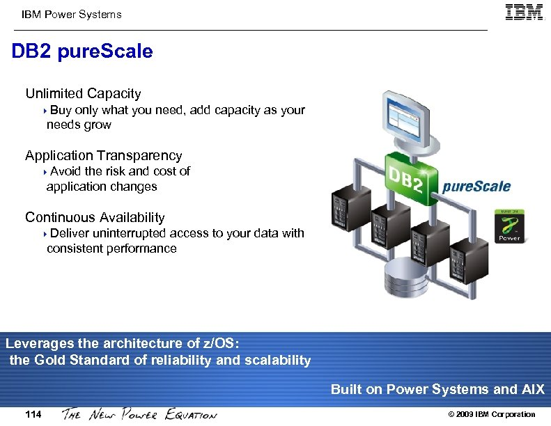 IBM Power Systems DB 2 pure. Scale Unlimited Capacity 4 Buy only what you