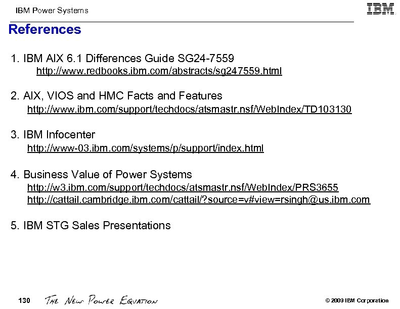 IBM Power Systems References 1. IBM AIX 6. 1 Differences Guide SG 24 -7559