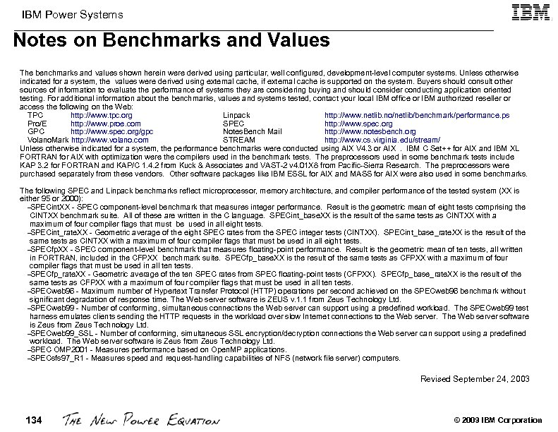 IBM Power Systems Notes on Benchmarks and Values The benchmarks and values shown herein