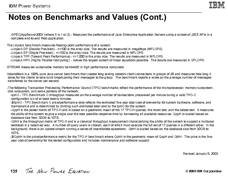 IBM Power Systems Notes on Benchmarks and Values (Cont. ) –SPECj. App. Server 200