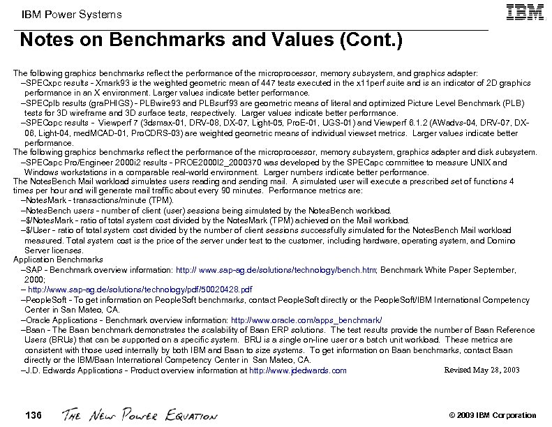 IBM Power Systems Notes on Benchmarks and Values (Cont. ) The following graphics benchmarks