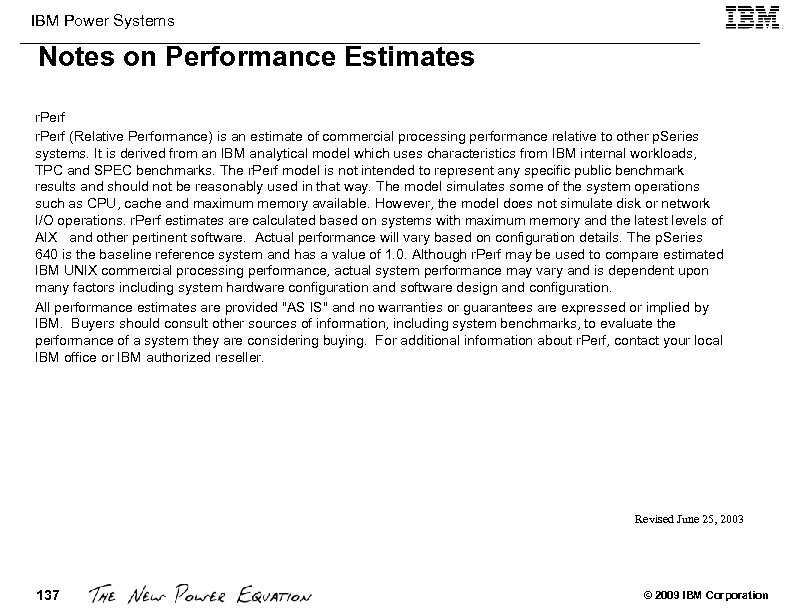 IBM Power Systems Notes on Performance Estimates r. Perf (Relative Performance) is an estimate