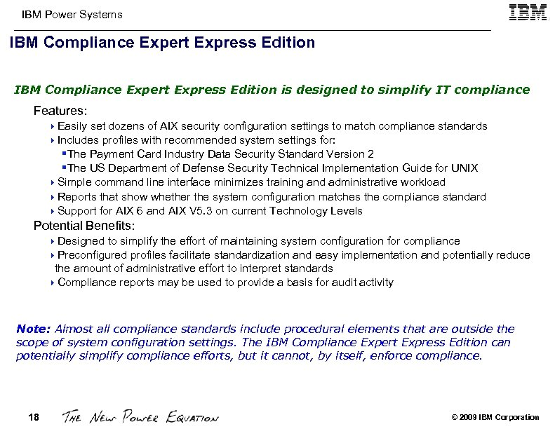 IBM Power Systems IBM Compliance Expert Express Edition is designed to simplify IT compliance