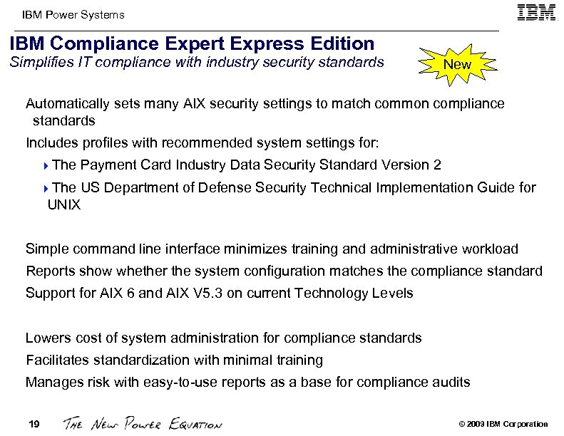 IBM Power Systems IBM Compliance Expert Express Edition Simplifies IT compliance with industry security