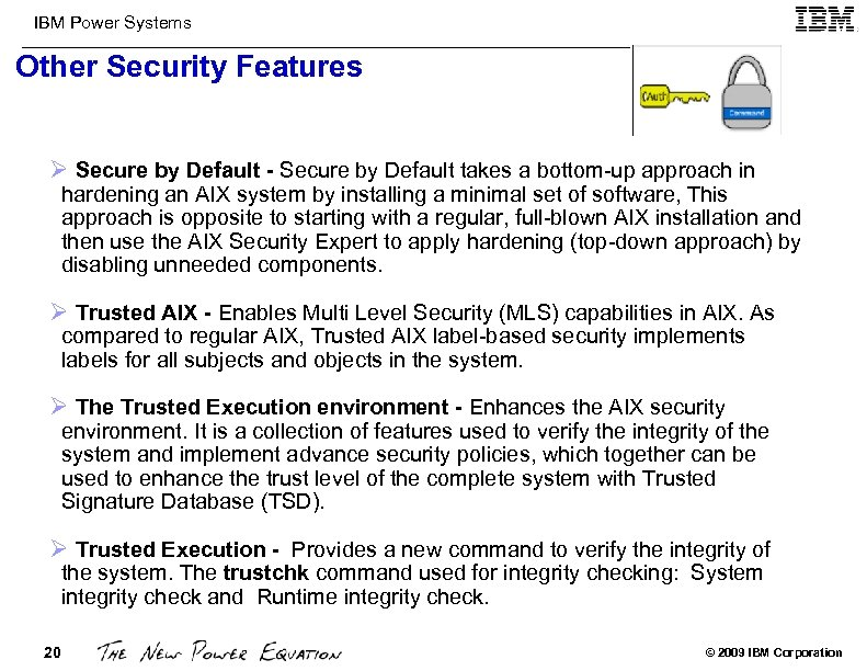 IBM Power Systems Other Security Features Ø Secure by Default - Secure by Default