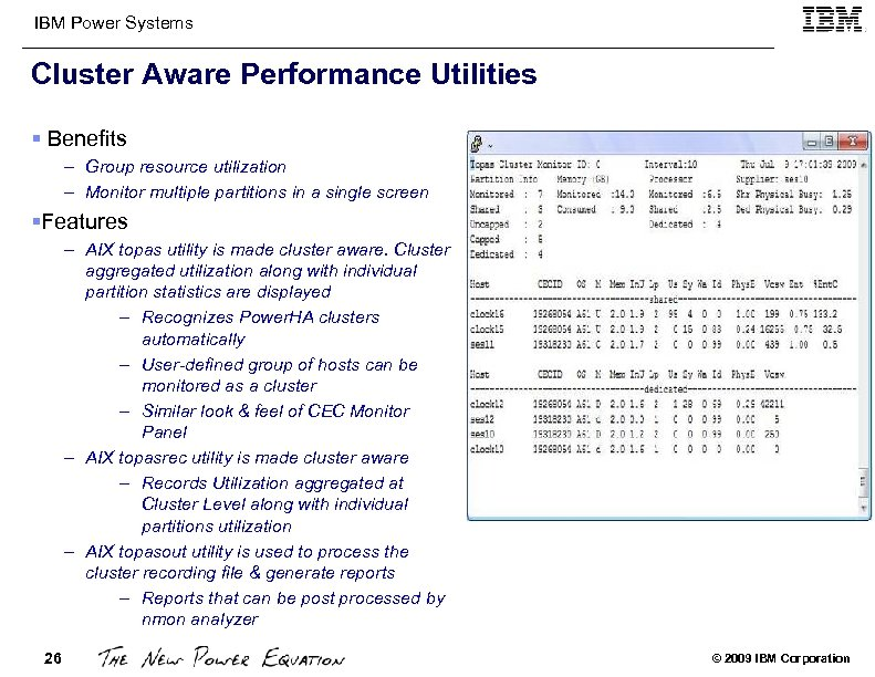 IBM Power Systems Cluster Aware Performance Utilities § Benefits – Group resource utilization –