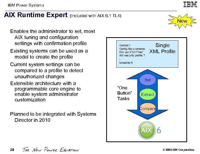 IBM Power Systems AIX Runtime Expert (included with AIX 6. 1 TL 4) Enables