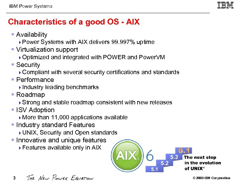 IBM Power Systems Characteristics of a good OS - AIX § Availability 4 Power