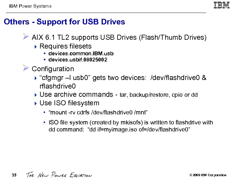 IBM Power Systems Others - Support for USB Drives Ø AIX 6. 1 TL