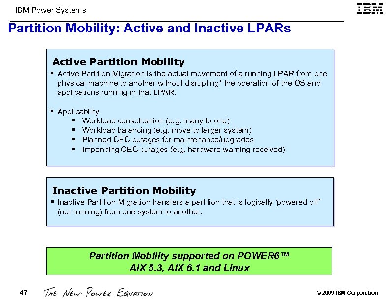 IBM Power Systems Partition Mobility: Active and Inactive LPARs Active Partition Mobility § Active