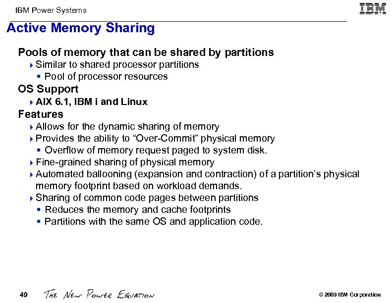 IBM Power Systems Active Memory Sharing Pools of memory that can be shared by