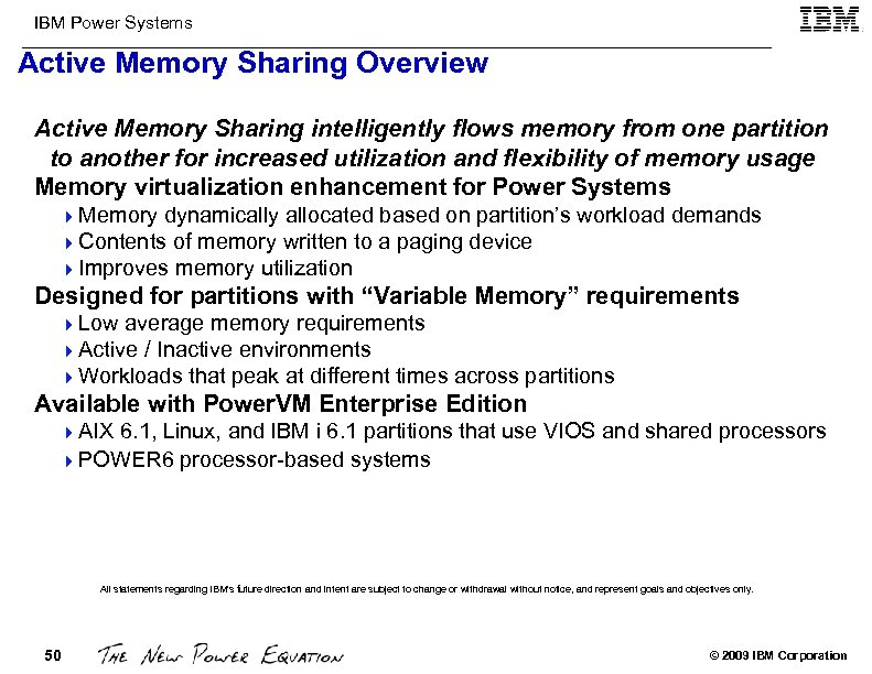 IBM Power Systems Active Memory Sharing Overview Active Memory Sharing intelligently flows memory from