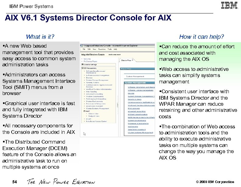 IBM Power Systems AIX V 6. 1 Systems Director Console for AIX What is