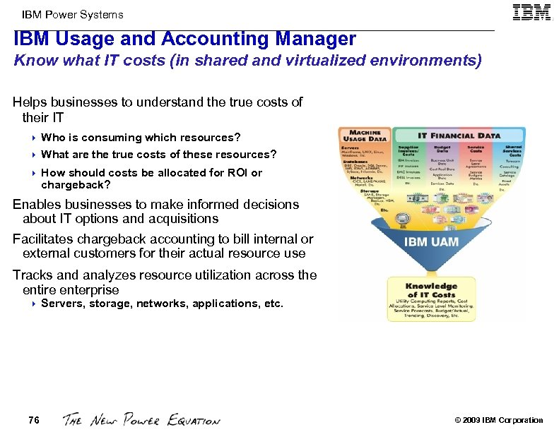 IBM Power Systems IBM Usage and Accounting Manager Know what IT costs (in shared