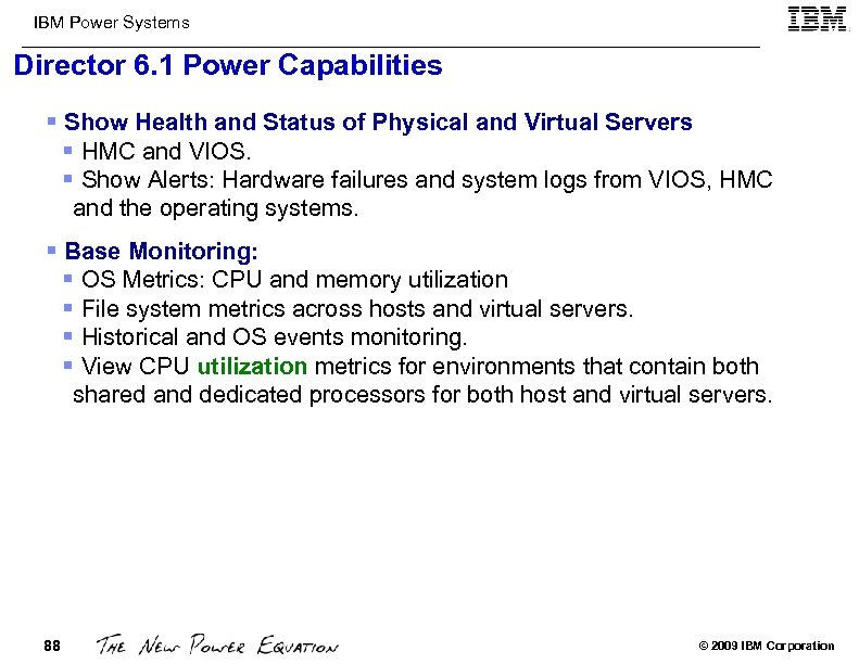 IBM Power Systems Director 6. 1 Power Capabilities § Show Health and Status of