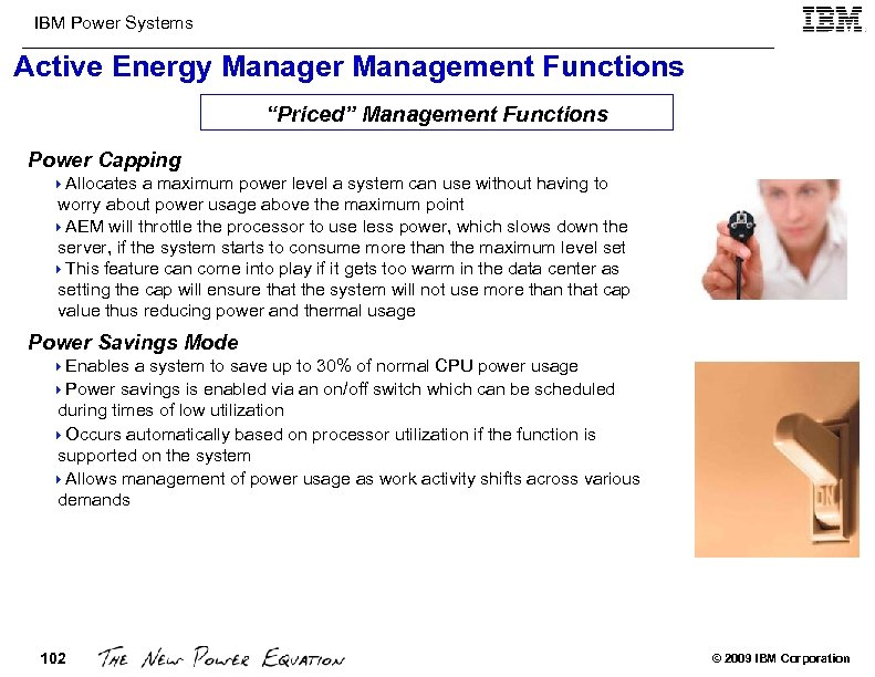 "IBM Power Systems Active Energy Manager Management Functions ""Priced"" Management Functions Power Capping 4"