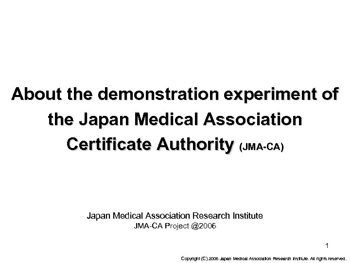 About the demonstration experiment of the Japan Medical Association Certificate Authority (JMA-CA) Japan Medical