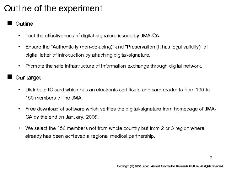Outline of the experiment n Outline • Test the effectiveness of digital-signature issued by