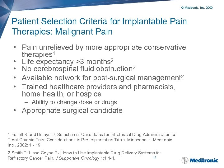 © Medtronic, Inc. 2009 Patient Selection Criteria for Implantable Pain Therapies: Malignant Pain •
