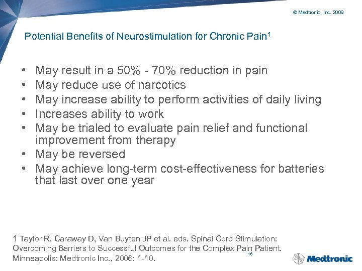 © Medtronic, Inc. 2009 Potential Benefits of Neurostimulation for Chronic Pain 1 • •