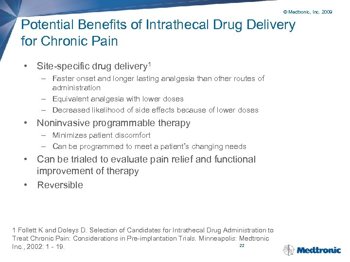 © Medtronic, Inc. 2009 Potential Benefits of Intrathecal Drug Delivery for Chronic Pain •