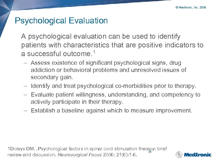 © Medtronic, Inc. 2009 Psychological Evaluation A psychological evaluation can be used to identify