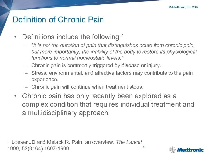 © Medtronic, Inc. 2009 Definition of Chronic Pain • Definitions include the following: 1