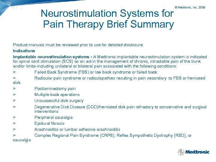 Neurostimulation Systems for Pain Therapy Brief Summary © Medtronic, Inc. 2009 Product manuals must