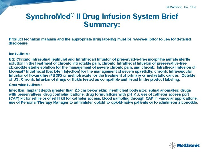 © Medtronic, Inc. 2009 Synchro. Med® II Drug Infusion System Brief Summary: Product technical