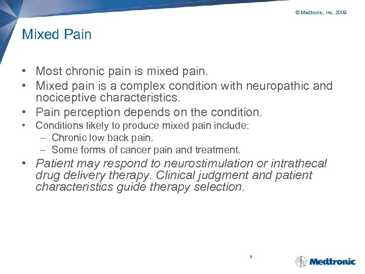 © Medtronic, Inc. 2009 Mixed Pain • Most chronic pain is mixed pain. •