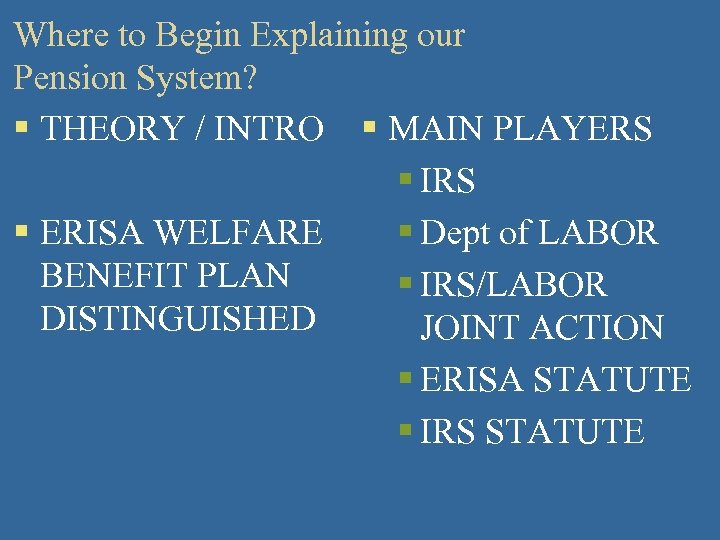Where to Begin Explaining our Pension System? § THEORY / INTRO § MAIN PLAYERS