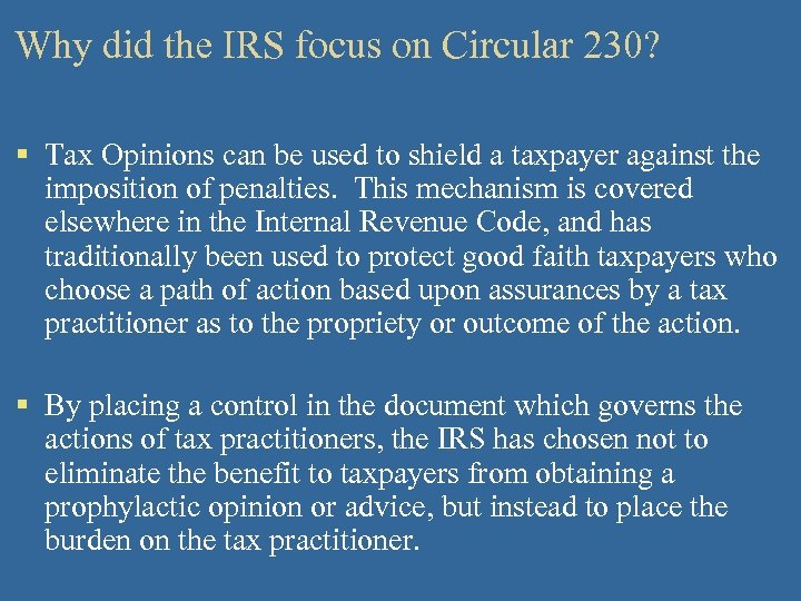 Why did the IRS focus on Circular 230? § Tax Opinions can be used